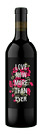 2016 Love Now More Than Ever, Red Wine, California - View 1