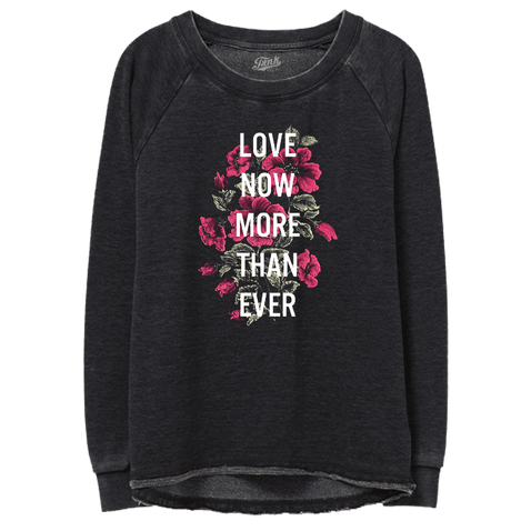 Love Now More Than Ever Women's Sweatshirt Image