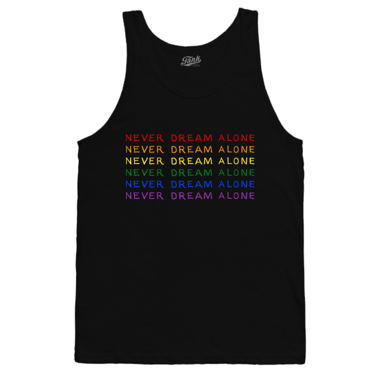 Never Dream Alone Pride Tank Top Black