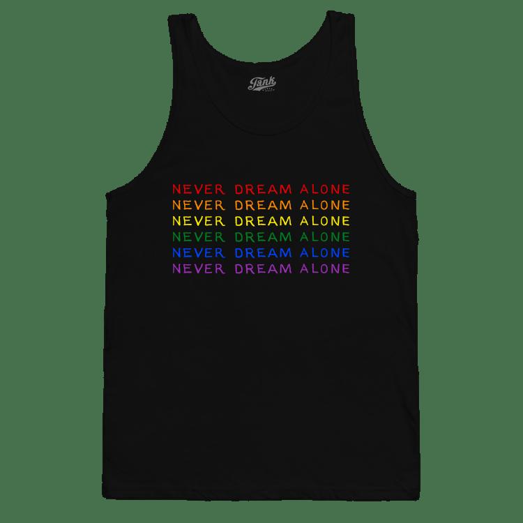 Never Dream Alone Pride Tank Top Black