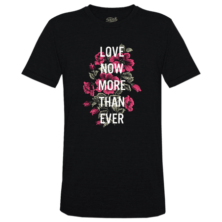 Love Now More Than Ever T-Shirt Black